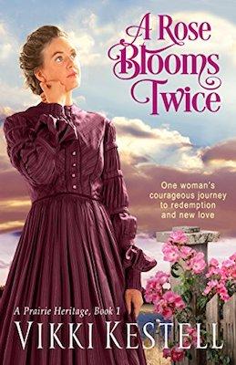 A Rose Blooms Twice by Vikki Kestell