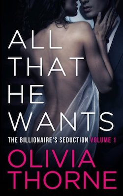All That He Wants by Olivia Thorne