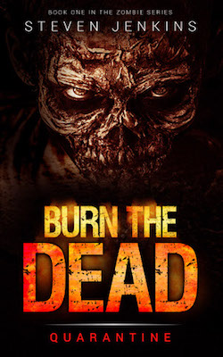 Burn the Dead: Quarantine by Steven Jenkins