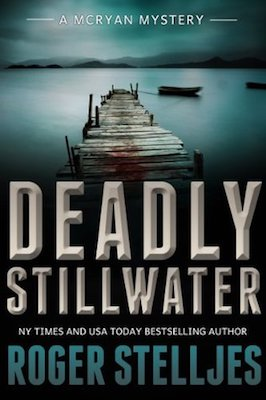 Deadly Stillwater by Roger Stelljes