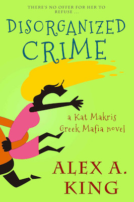Disorganized Crime by Alex A. King
