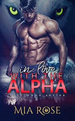 In Love with the Alpha by Mia Rose