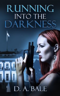 Running Into the Darkness by D.A. Bale