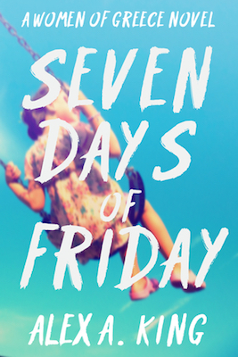 Seven Days of Friday by Alex A. King