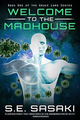 Welcome To The Madhouse by S.E. Sasaki