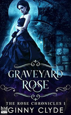 Graveyard Rose by Ginny Clyde