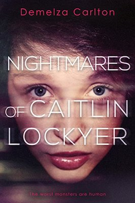 Nightmares of Caitlin Lockyer by Demelza Carlton