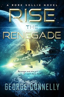 Rise the Renegade by George Donnelly
