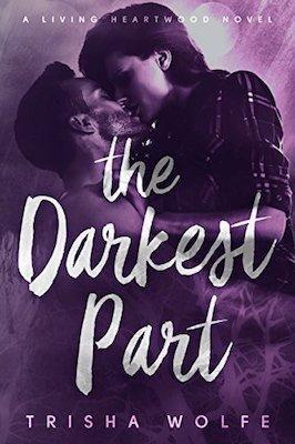 The Darkest Part by Trisha Wolfe