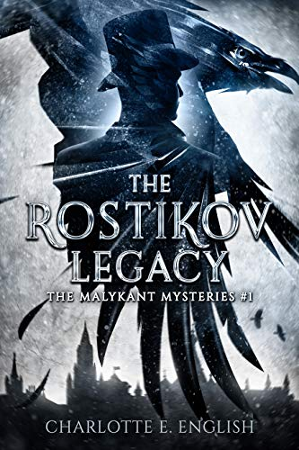 The Rostikov Legacy by Charlotte E. English