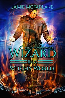 Wizard in a Witchy World by Jamie McFarlane