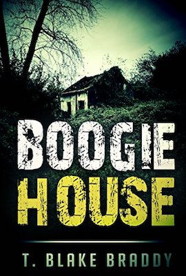 Boogie House by T. Blake Braddy
