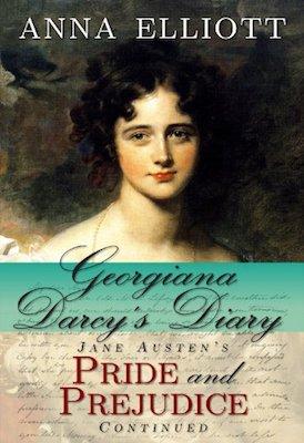 Georgiana Darcy's Diary by Anna Elliott