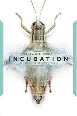 Incubation by Laura DiSilverio