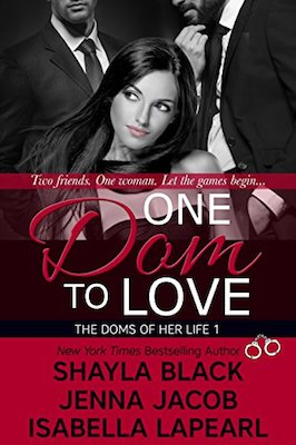 One Dom to Love by Shayla Black, Jenna Jacob & Isabella LaPearl