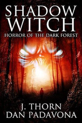 Shadow Witch: Horror of the Dark Forest by J. Thorn & Dan Padavona