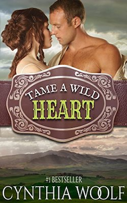 Tame a Wild Heart by Cynthia Woolf