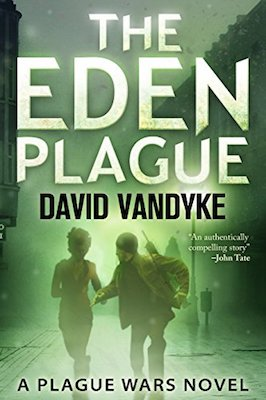 The Eden Plague by David VanDyke