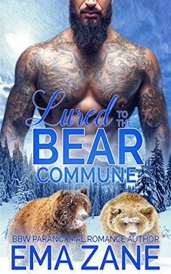 Lured To The Bear Commune by Ema Zane