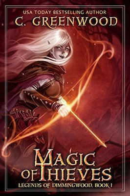 Magic of Thieves by C. Greenwood