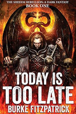 Today Is Too Late by Burke Fitzpatrick