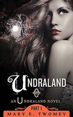 Undraland by Mary E. Twomey