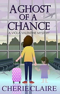 A Ghost of a Chance by Cherie Claire