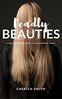 Deadly Beauties by Cherita Smith