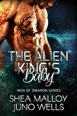 The Alien King's Baby by Juno Wells & Shea Malloy
