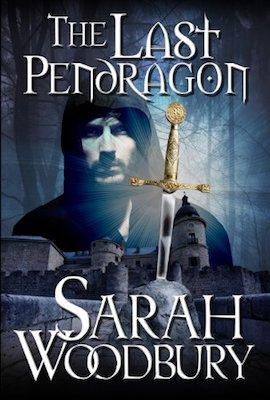 The Last Pendragon by Sarah Woodbury