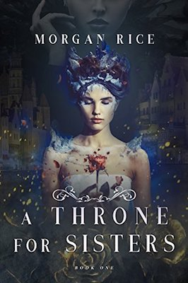 A Throne for Sisters by Morgan Rice