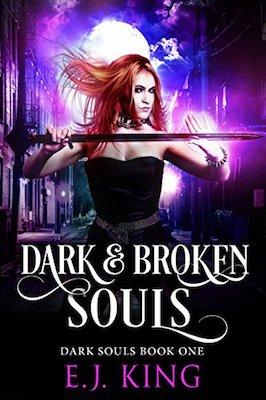 Dark & Broken Souls by E.J. King