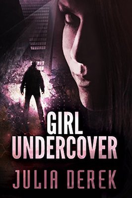 Girl Undercover by Julia Derek
