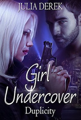 Girl Undercover: Duplicity by Julia Derek