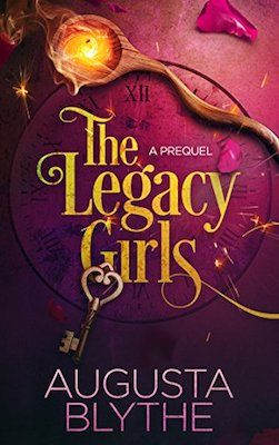 The Legacy Girls: A Prequel by Augusta Blythe