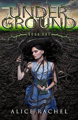 Under Ground by Alice Rachel