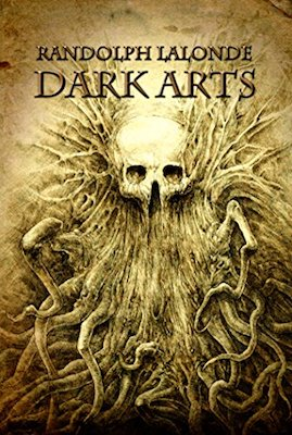 Dark Arts by Randolph Lalonde