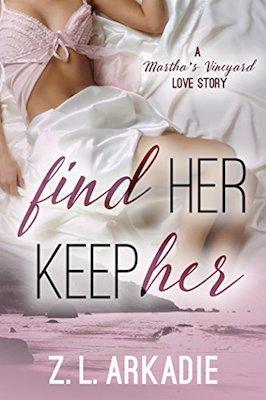 Find Her, Keep Her by Z.L. Arkadie