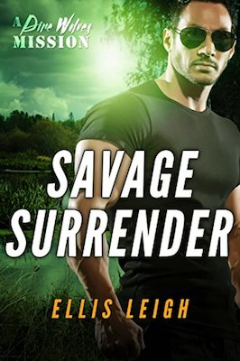 Savage Surrender: A Dire Wolves Mission by Ellis Leigh