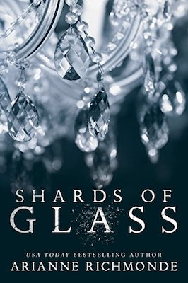 Shards of Glass by Arianne Richmonde