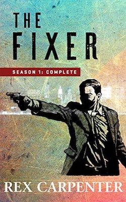 The Fixer by Rex Carpenter