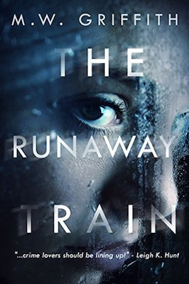 The Runaway Train by M.W. Griffith