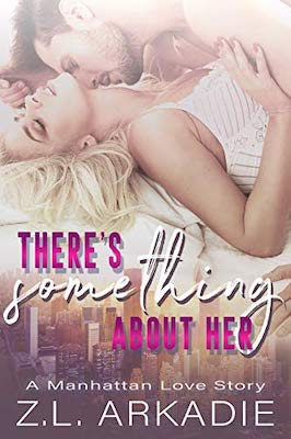 There's Something About Her by Z.L. Arkadie