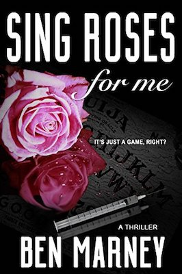 Sing Roses For Me by Ben Marney