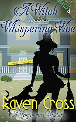 A Witch and The Whispering Woe by Raven Cross
