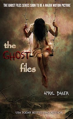 The Ghost Files by Apryl Baker