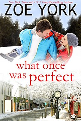 What Once Was Perfect by Zoe York