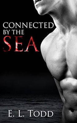 Connected by the Sea by E.L. Todd