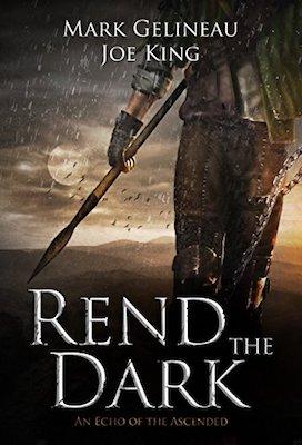 Rend the Dark by Mark Gelineau & Joe King