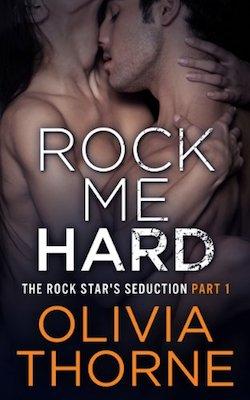 Rock Me Hard by Olivia Thorne